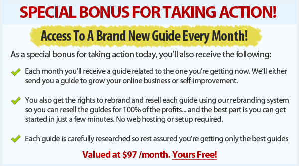 Your Bonus for taking Action today!